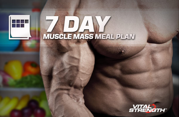 7 DAY MUSCLE MASS BUILDING FOOD MEAL PLAN EAT BIG TO GET