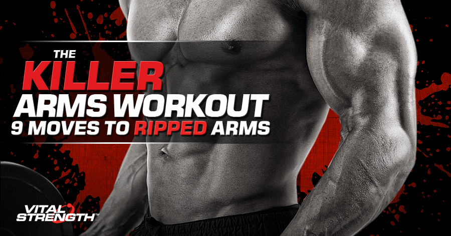 Killer Arm Workout Best 9 Arms Exercises You Have To Do