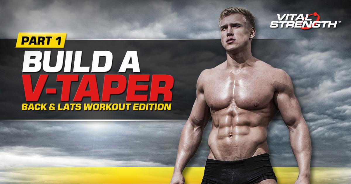 How To Get V-Taper Like A BodyBuilder: Part 1 Back & Lats ...